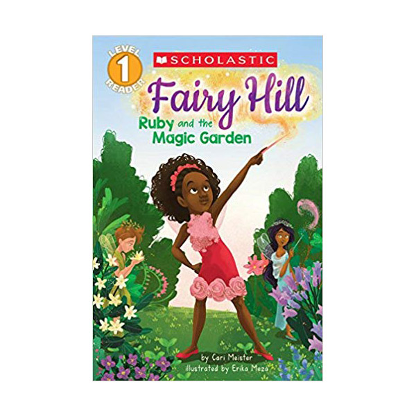 RL 2.0 : Scholastic Reader Level 1: Fairy Hill #1 : Ruby and the Magic Garden (Paperback)