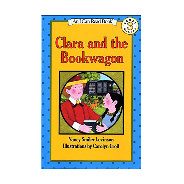 RL 2.2 : An I Can Read Level 3 : Clara and the Bookwagon (Paperback)