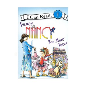 I Can Read Book 1 : Fancy Nancy: Too Many Tutus (Paperback)