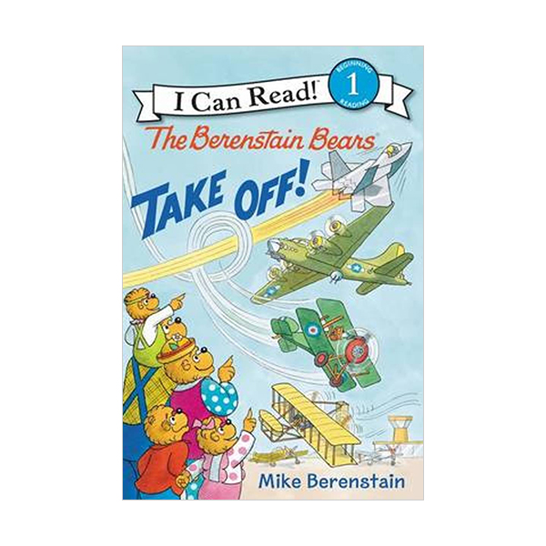 RL 2.2 : I Can Read Book Level 1 : The Berenstain Bears Take Off! (Paperback)