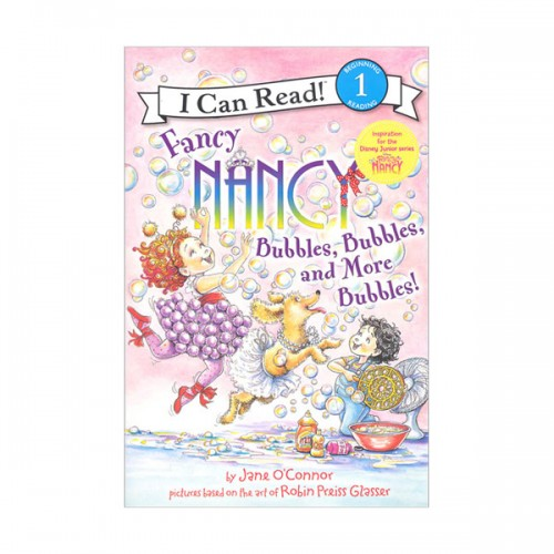 I Can Read Level 1 : Fancy Nancy : Bubbles, Bubbles, and More Bubbles! (Paperback)