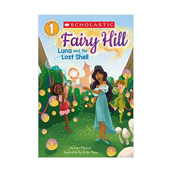 RL 2.3 : Scholastic Reader Level 1: Fairy Hill #2 : Luna and the Lost Shell (Paperback)