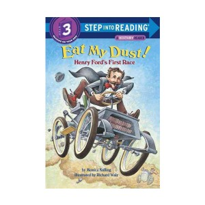 Step Into Reading 3 : Eat My Dust! Henry Ford's First Race (Paperback)