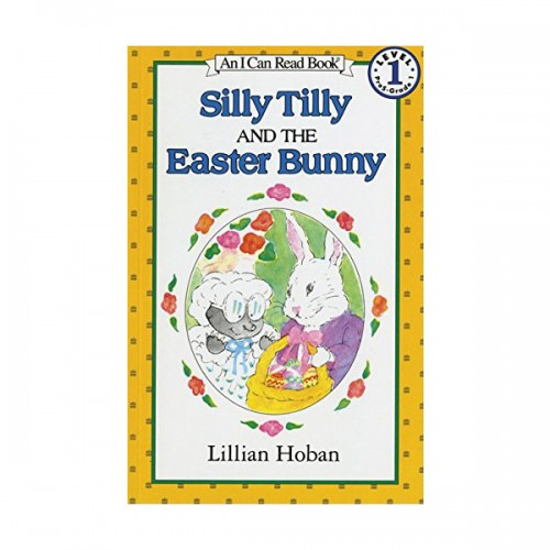 RL 2.4 : An I Can Read Book Level 1 : Silly Tilly and the Easter Bunny (Paperback)