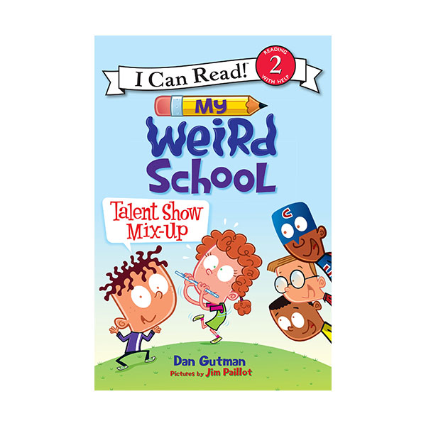 I Can Read 2 : My Weird School : Talent Show Mix-Up (Paperback)