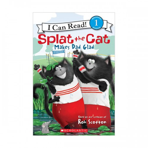 RL 2.5 : I Can Read Book Level 1 : Splat the Cat : Makes Dad Glad (Paperback)