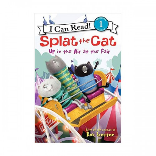 RL 2.5 : I Can Read Book Level 1 : Splat the Cat : Up in the Air at the Fair (Paperback)