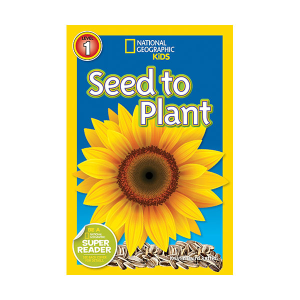 RL 2.5 : National Geographic Kids Readers Level 1 : Seed to Plant (Paperback)