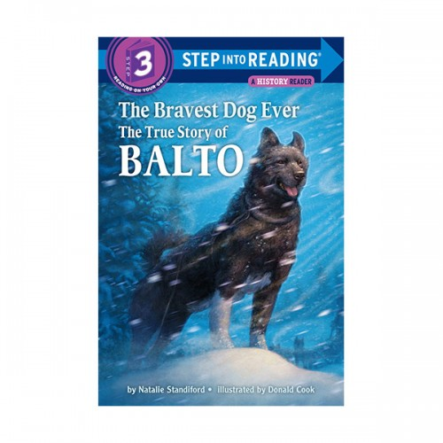 Step Into Reading 3 : The Bravest Dog Ever : The True Story of Balto (Paperback)