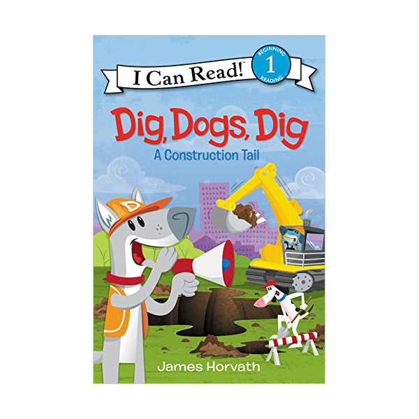 RL 2.6 : I Can Read Level 1 : Dig, Dogs, Dig : A Construction Tail (Paperback)