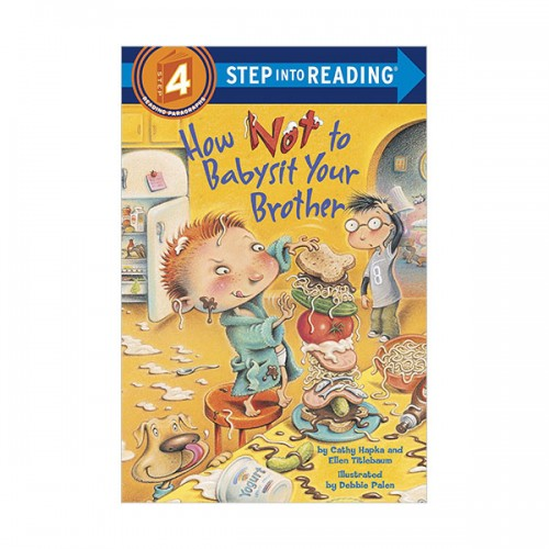 RL 2.6 : Step Into Reading 4 : How Not to Babysit Your Brother (Paperback)