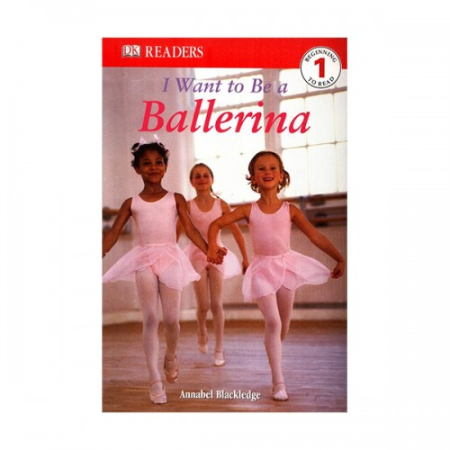 DK Readers Level 1 : I Want to Be a Ballerina (Paperback)
