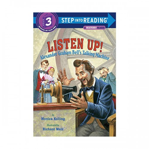 Step Into Reading 3 : Listen Up! : Alexander Graham Bell's Talking Machine (Paperback)