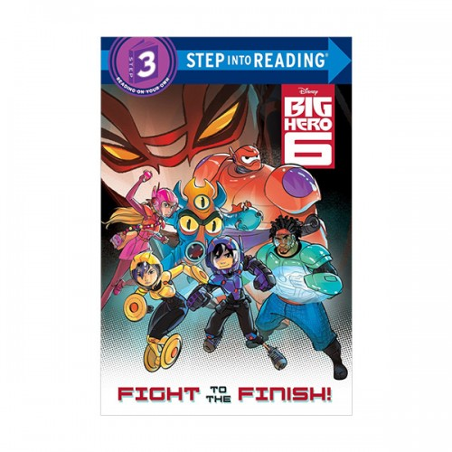 Step Into Reading 3 : Disney Big Hero 6 : Fight to the Finish! (Paperback)