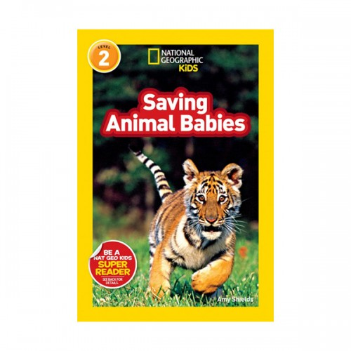 RL 3.0 :National Geographic kids Readers Level 2 : Saving Animal Babies (Paperback)