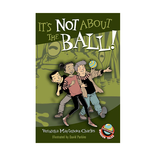 Easy-to-Read Wonder Tales : It's Not About the Ball! (Paperback)