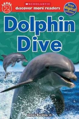 RL 3.2 : Scholastic Discover More Reader Level 2 : Dolphin Dive (Paperback)