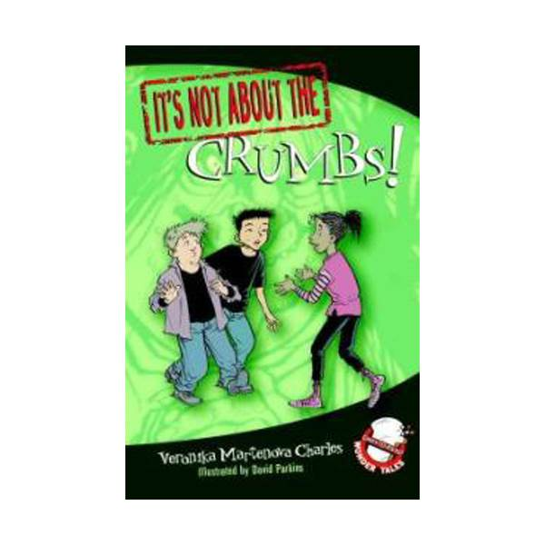 It's Not about the Crumbs!: Easy-to-Read Wonder Tales (Paperback)