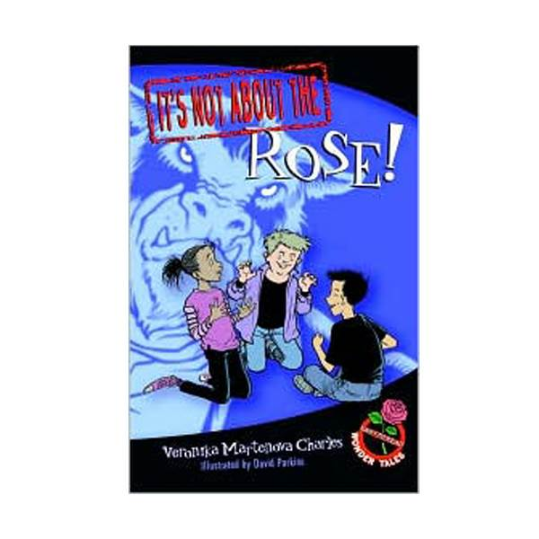 Easy-to-Read Wonder Tales : It's Not about the Rose! (Paperback)