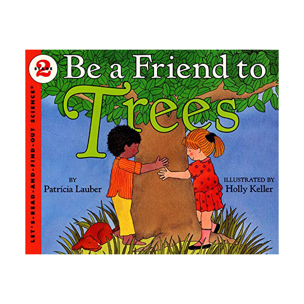 RL 3.3 : Let's Read And Find Out Science 2 : Be a Friend to Trees (Paperback)