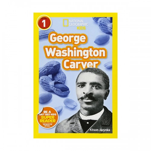 National Geographic Kids Readers 1 : George Washington Carver (Paperback)