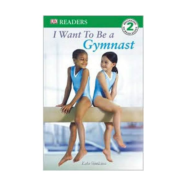 RL 3.4 : DK Readers Level 2: I Want to Be a Gymnast (Paperback)