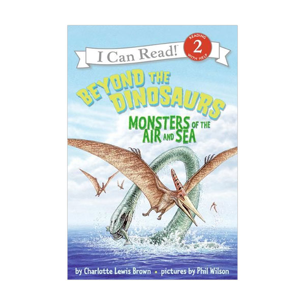 RL 3.4 : I Can Read Book Level 2 : Beyond the Dinosaurs : Monsters of the Air and Sea (Paperback)