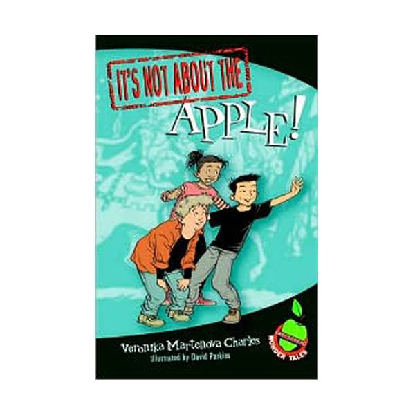 It's Not about the Apple!: Easy-to-Read Wonder Tales (Paperback)