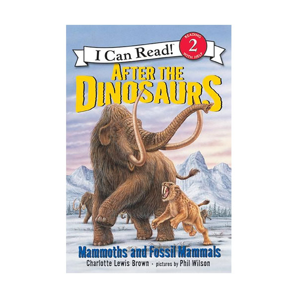 I Can Read Level 2 : After the Dinosaurs : Mammoths and Fossil Mammals (Paperback)