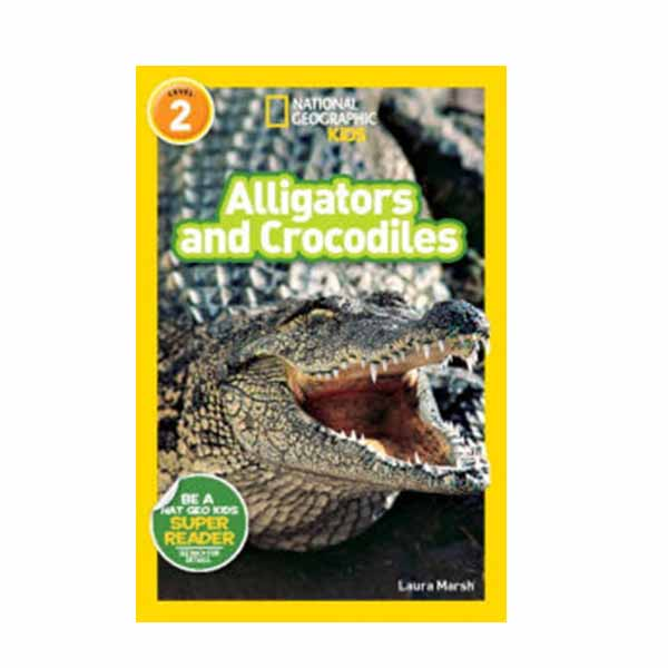 RL 3.7 : National Geographic Kids Readers Level 2 : Alligators and Crocodiles (Paperback)