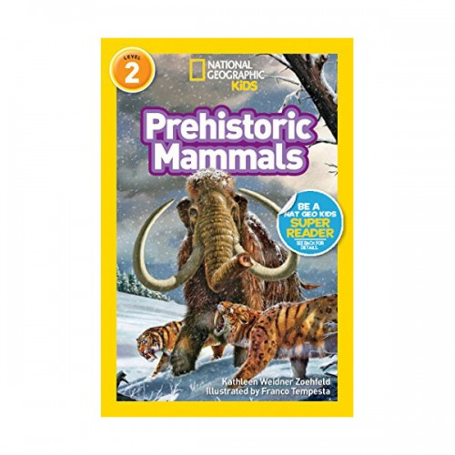 RL 3.7 : National Geographic Kids Readers Level 2 : Prehistoric Mammals (Paperback)