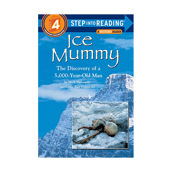 RL 3.7 : Step Into Reading 4 : Ice Mummy : The Discovery of a 5,000-Year-Old Man (Paperback)