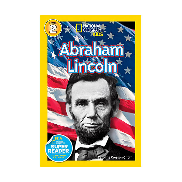 RL 3.8 : National Geographic Kids Readers Level 2 : Abraham Lincoln (Paperback)