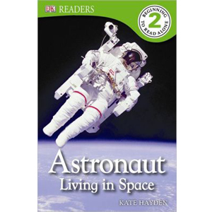 RL 3.9 : DK Readers Level 2 : Astronaut : Living in Space (paperback)