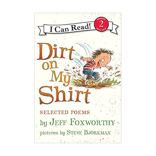I Can Read Book Level 2 : Dirt on My Shirt : Selected Poems (Paperback)