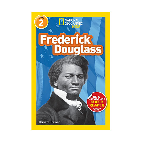 RL 4.0 : National Geographic Kids Readers Level 2 : Frederick Douglass (Paperback)