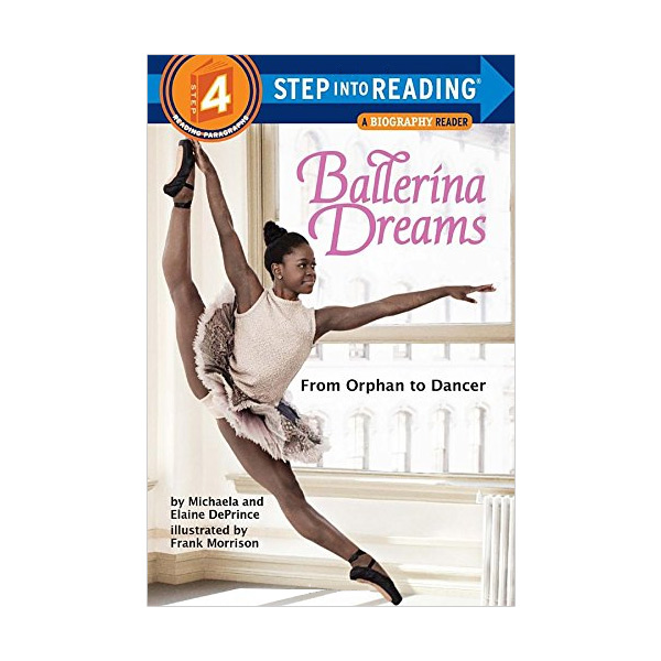 Step Into Reading 4 : Ballerina Dreams: From Orphan to Dancer (Paperback)