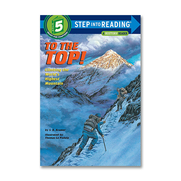 RL 4.2 : Step into Reading 5 : To the Top! : Climbing the World's Highest Mountain (Paperback)