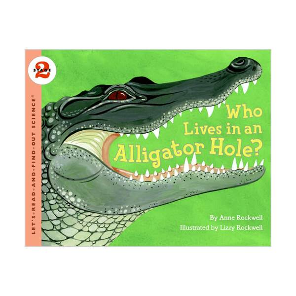 RL 4.4 : Let's Read And Find Out Science 2 : Who Lives in an Alligator Hole?