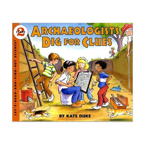 RL 4.6 : Let's Read And Find Out Science 2 : Archaeologists Dig For Clues (Paperback)