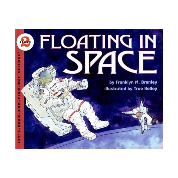 RL 4.6 : Let's Read And Find Out Science 2 : Floating in Space (Paperback)