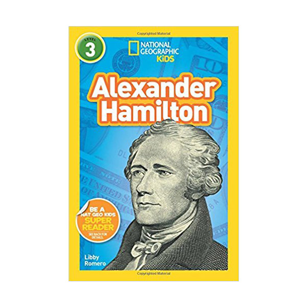 RL 4.6 : National Geographic Kids Readers Level 3 : Alexander Hamilton (Paperback)
