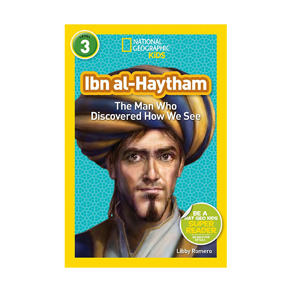 RL 4.7 : National Geographic Kids Readers Level 3 : Ibn Al-Haytham : The Man Who Discovered How We See (Paperback)