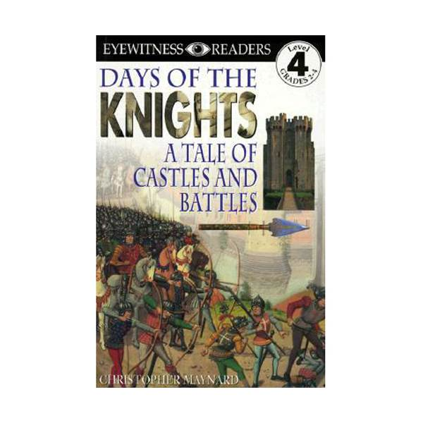 RL 4.9 : DK Readers Level 4: Days of the Knights: A Tale of Castles and Battles (Paperback)