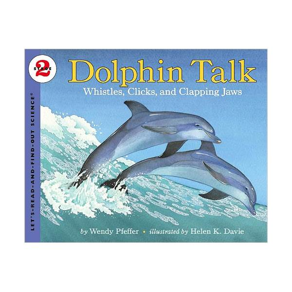 RL 4.9 : Let's Read And Find Out Science 2 : Dolphin Talk: Whistles, Clicks, and Clapping Jaws (Paperback)