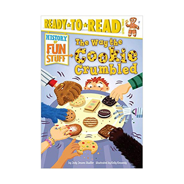 RL 5.3 : Ready-to-Read Level 3 : History of Fun Stuff : The Way the Cookie Crumbled (Paperback)