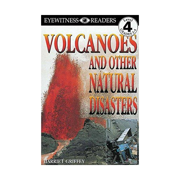 RL 5.4 : DK Readers Level 4 : Volcanoes : And Other Natural Disasters (Paperback)