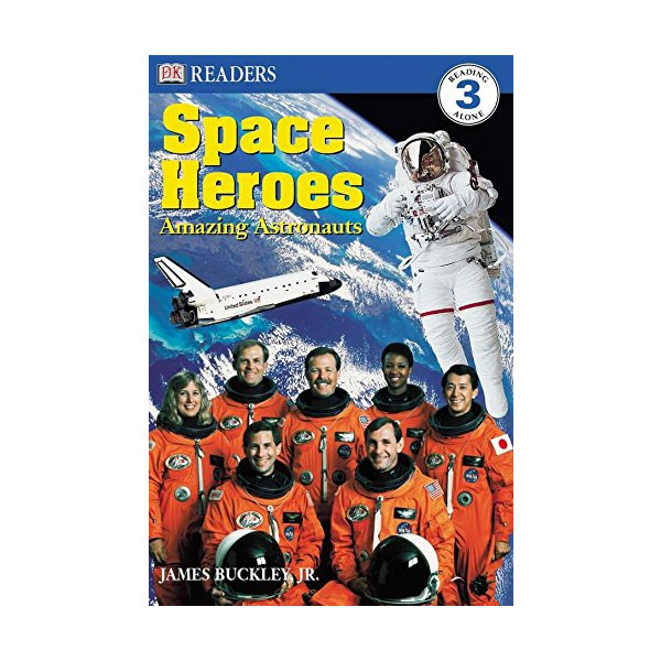 RL 5.6 : DK Readers Level 3: Space Heroes: Amazing Astronauts (Paperback)