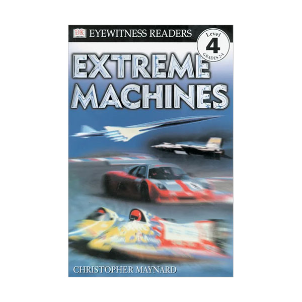 RL 5.6 : DK Readers Level 4 : Extreme Machines (Paperback)