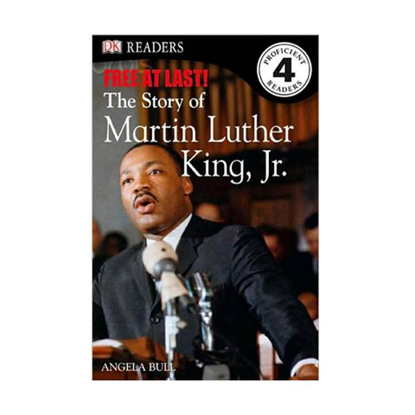 RL 5.7 : DK Readers Level 4: Free at Last: The Story of Martin Luther King, Jr. (Paperback)